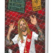 «Ni politica, ni religion, ni futbol», nuevo libro de Oscar Sancho