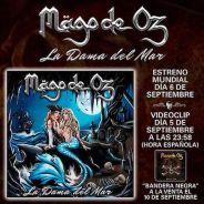 MAGO DE OZ lanzaran su nuevo single «La Dama Del Mar» el 6 de septiembre.